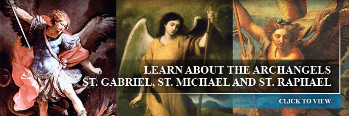 Learn About the Archangels St. Gabriel, St. Michael and St. Raphael